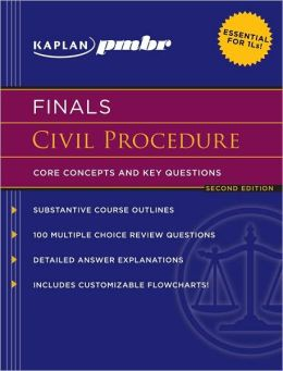 Kaplan PMBR FINALS: Civil Procedure: Core Concepts and Key Questions