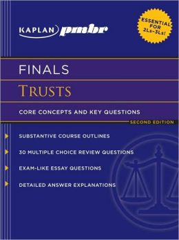 Kaplan PMBR FINALS: Trusts: Core Concepts and Key Questions