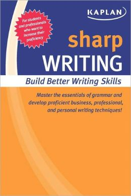 Sharp Writing: Building Better Writing Skills