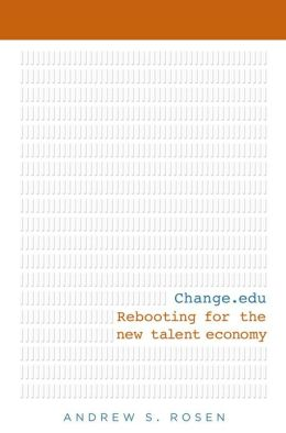 Change.edu: Rebooting for the New Talent Economy