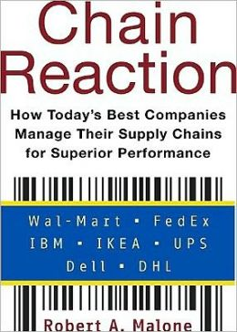 Chain Reaction: How Today's Best Companies Manage Their Supply Chains for Superior Performance