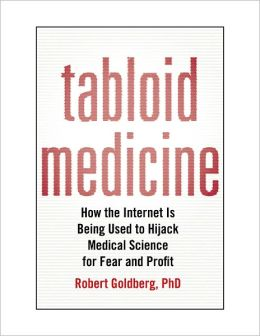 Tabloid Medicine: How the Internet is Being Used to Hijack Medical Science for Fear and Profit