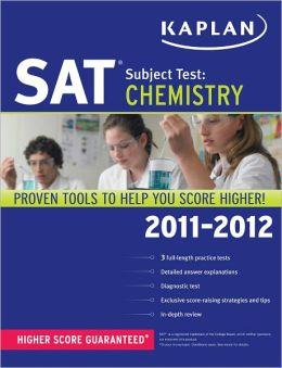 Kaplan SAT Subject Test Chemistry 2011-2012