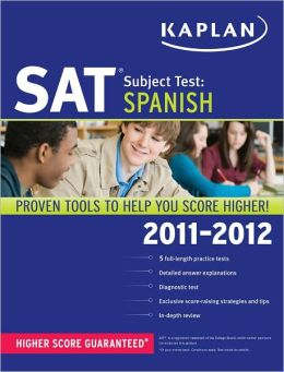 Kaplan SAT Subject Test Spanish 2011-2012