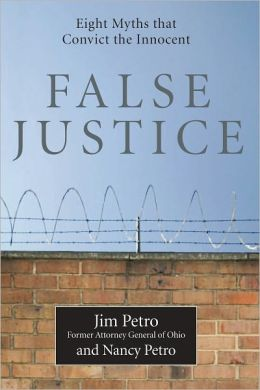 False Justice: 8 Myths that Lead to Wrongful Convictions