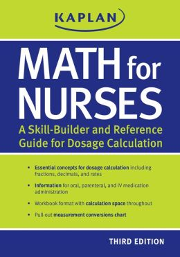 Math for Nurses: A Skill-Builder and Reference Guide for Dosage Calculation