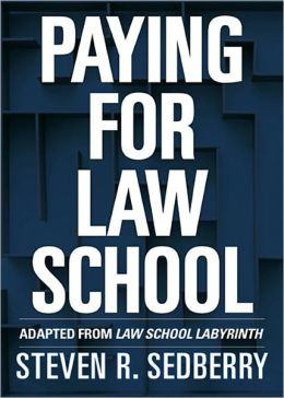 Paying for Law School: Adapted from Law School Labyrinth