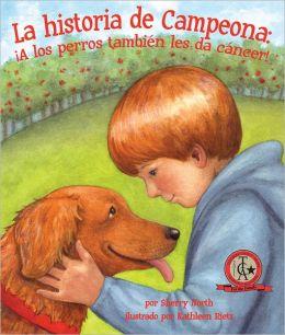 La historia de Campeona: ¡A los perros también les da cáncer!