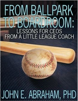 From Ballpark to Boardroom Lessons for a CEO from a Little Leauge Coach