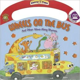 Wheels on the Bus: And Other Move-Along Rhymes