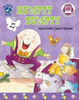 Humpty Dumpty: And Other Classic Rhymes