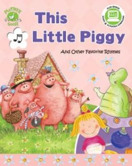 This Little Piggy: And Other Favorite Rhymes