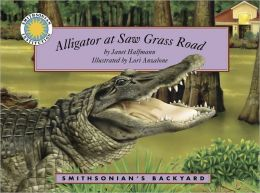 Alligator at Saw Grass Road (Smithsonian's Backyard Series)