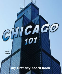 Chicago 101: My First City-board-book