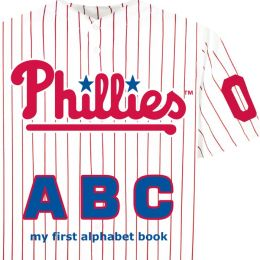 Philadelphia Phillies ABC: My First Alphabet Book