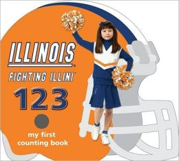 Illinois Fighting Illini 123: My First Counting Book