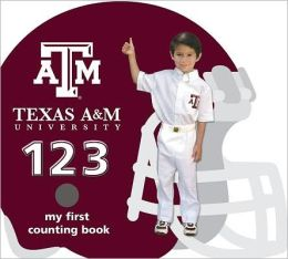 Texas A&M Aggies 123: My First Counting Book