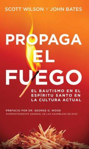 Propaga el Fuego: El Bautismo en el Espiritu Santo en la cultura actual