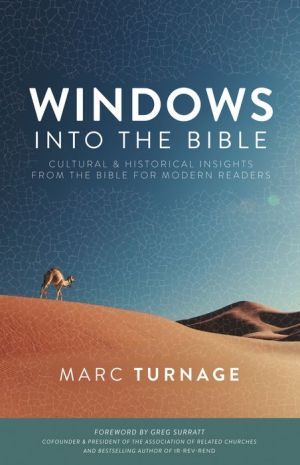 Windows into the Bible: Cultural and Historical Insights from the Bible for Modern Readers