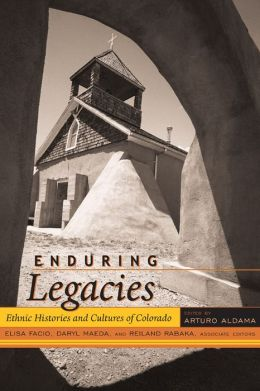 Enduring Legacies: Ethnic Histories and Cultures of Colorado