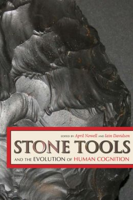 Stone Tools And The Evolution Of Human Cognition (Paperback)