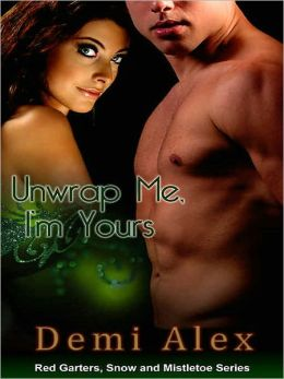 Unwrap Me, I'm Yours [A Red Garters, Snow and Mistletoe Tale]