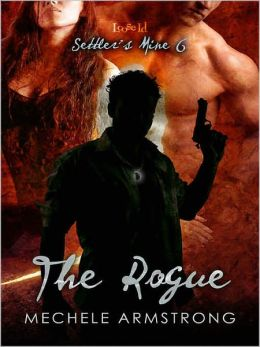 The Rogue [Settler's Mine 6]