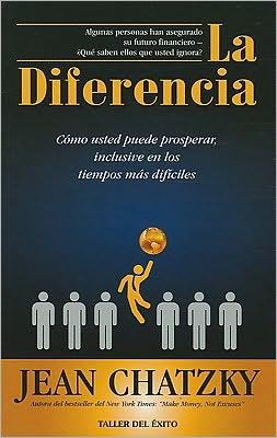 La Diferencia: Como Usted Puede Prosperar, Inclusive en los Tiempos Dificiles = The Difference