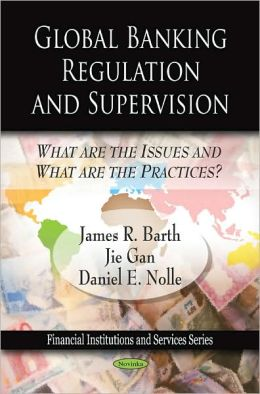 Global Banking Regulation and Supervision: What are the Issues and What Are the Practices?