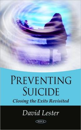 Preventing Suicide: Closing the Exits Revisited