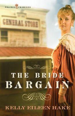 The Bride Bargain (Prairie Promises Series #1)