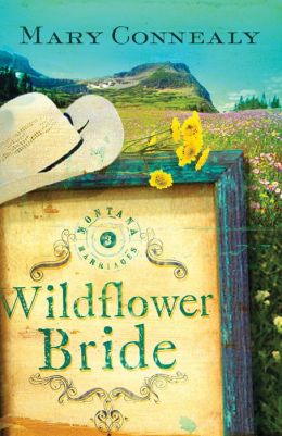 Wildflower Bride (Montana Marriages Series #3)