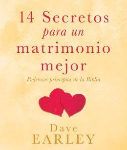 14 Secretos para un matrimonio mejor: Poderosos principios de la Biblia