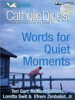 Words For Quiet Moments: Catholic Digest