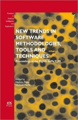 New Trends in Software Methodologies, Tools and Techniques: Proceedings of the Eighth SoMeT_09, Vol. 199 Frontiers in Artificial Intelligence and Applications
