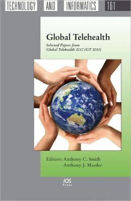 Global Telehealth - Selected Papers from Global Telehealth 2010 (GT 2010) - Volume 161 Studies in Health Technology and Informatics
