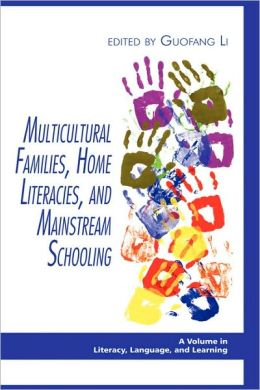 Multicultural Families, Home Literacies, And Mainstream Schooling (Hc)