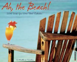 2014 Ah The Beach! Wall Calendar