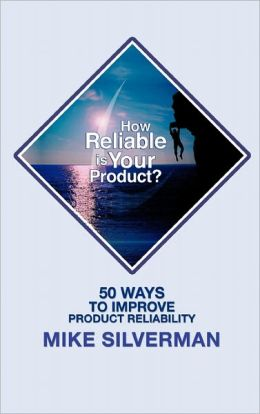 How Reliable Is Your Product?