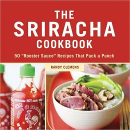 The Sriracha Cookbook: 50
