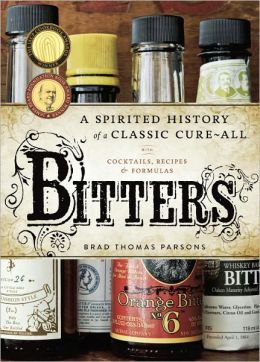 Bitters: A Spirited History of a Classic Cure-All, with Cocktails, Recipes, and Formulas (PagePerfect NOOK Book)