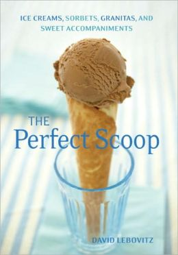 The Perfect Scoop: Ice Creams, Sorbets, Granitas, and Sweet Accompaniments (PagePerfect NOOK Book)