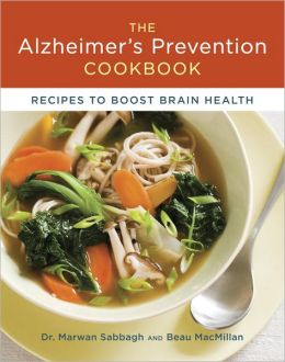 The Alzheimer's Prevention Cookbook: 100 Recipes to Boost Brain Health