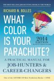 Book Cover Image. Title: What Color Is Your Parachute? 2014:  A Practical Manual for Job-Hunters and Career-Changers, Author: Richard N. Bolles