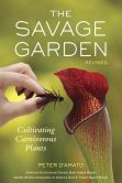 Book Cover Image. Title: The Savage Garden, Revised:  Cultivating Carnivorous Plants, Author: Peter D'Amato