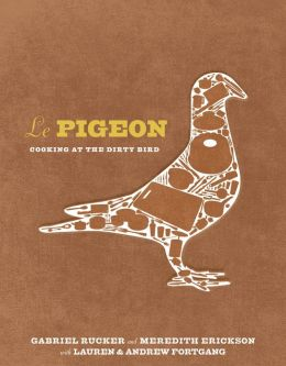 Le Pigeon: Cooking at the Dirty Bird