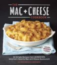 Book Cover Image. Title: The Mac + Cheese Cookbook:  50 Simple Recipes from Homeroom, America's Favorite Mac and Cheese Restaurant, Author: Allison Arevalo