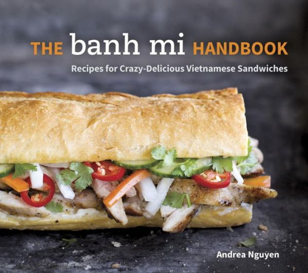 My first jugem the banh mi handbook recipes for crazy delicious vietnamese sandwiches fandeluxe Choice Image