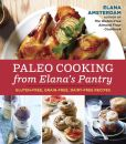 Book Cover Image. Title: Paleo Cooking from Elana's Pantry:  Gluten-Free, Grain-Free, Dairy-Free Recipes, Author: Elana Amsterdam