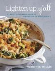 Book Cover Image. Title: Lighten Up, Y'all:  Classic Southern Recipes Made Healthy and Wholesome, Author: Virginia Willis